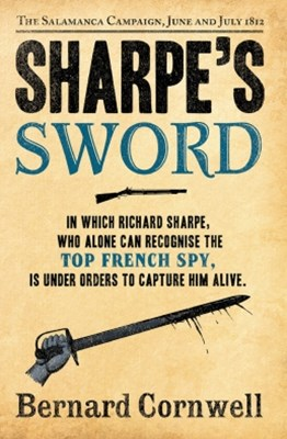 SharpeGÇÖs Sword: The Salamanca Campaign, June and July 1812 (The Sharpe Series, Book 14)