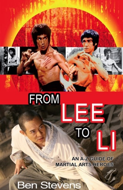 From Lee to Li: An A–Z guide of martial arts heroes