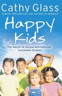 (ebook) Happy Kids: The Secrets to Raising Well-Behaved, Contented Children - Biographies General Biographies