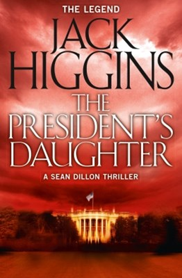 The PresidentGÇÖs Daughter (Sean Dillon Series, Book 6)