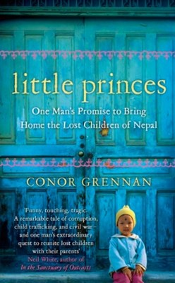 (ebook) Little Princes: One Man's Promise to Bring Home the Lost Children of Nepal