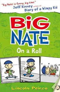 Big Nate On A Roll by Lincoln Peirce (9780007355181) - PaperBack - Children's Fiction