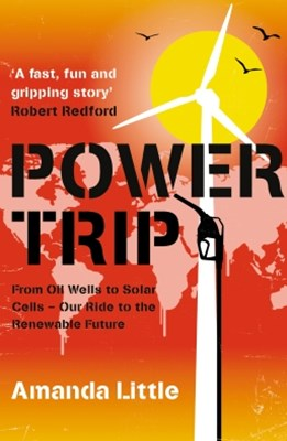 (ebook) Power Trip: From Oil Wells to Solar Cells – Our Ride to the Renewable Future