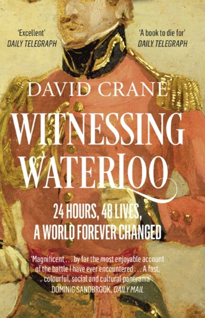 Witnessing Waterloo: 24 Hours, 48 Lives, A World Forever Changed