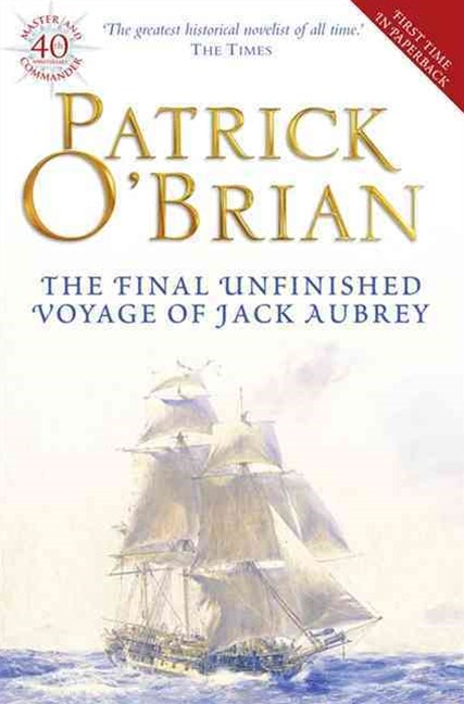 The Final, Unfinished Voyage of Jack Aubrey