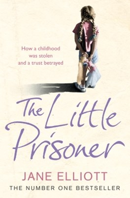 (ebook) The Little Prisoner: How a childhood was stolen and a trust betrayed