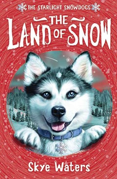 Starlight Snowdogs: The Land of Snow