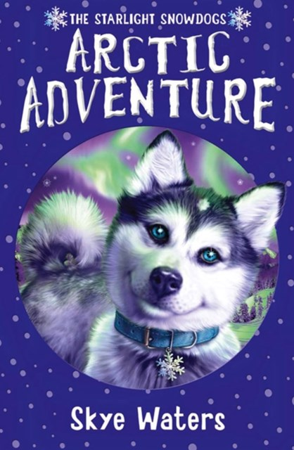 Arctic Adventure (Starlight Snowdogs, Book 2)