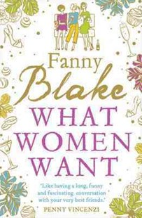 What Women Want by Fanny Blake (9780007359097) - PaperBack - Modern & Contemporary Fiction General Fiction