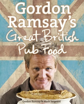 Gordon RamsayGÇÖs Great British Pub Food