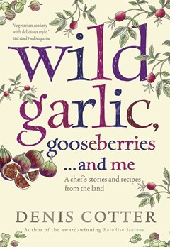 Wild Garlic, Gooseberries and Me: A Chef
