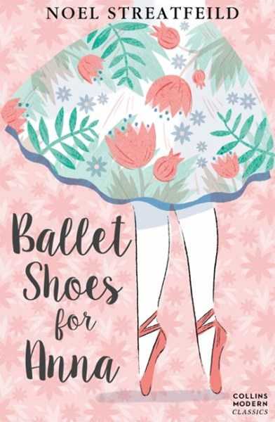 Collins Modern Classics: Ballet Shoes for Anna