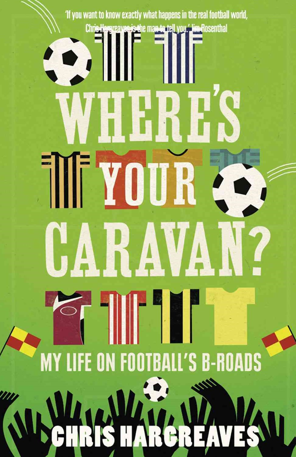 Where's Your Caravan?: My Life on Footballs B-Roads