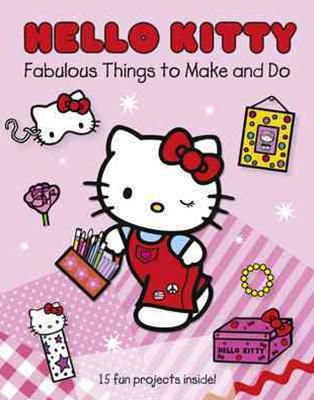 Hello Kitty's Fabulous Things to Make and Do Book