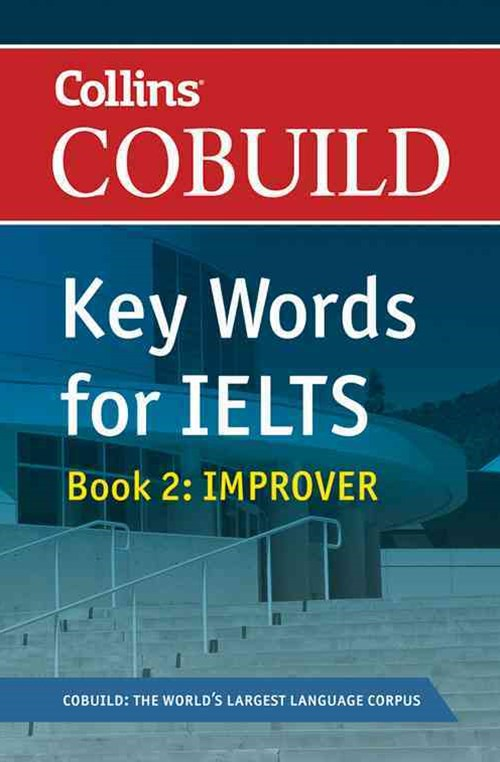 Collins Cobuild Key Words for IELTS Book 2: Improver