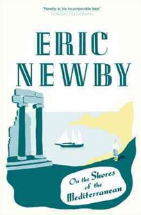 On the Shores of the Mediterranean by Eric Newby (9780007367917) - PaperBack - Travel Europe Travel Guides