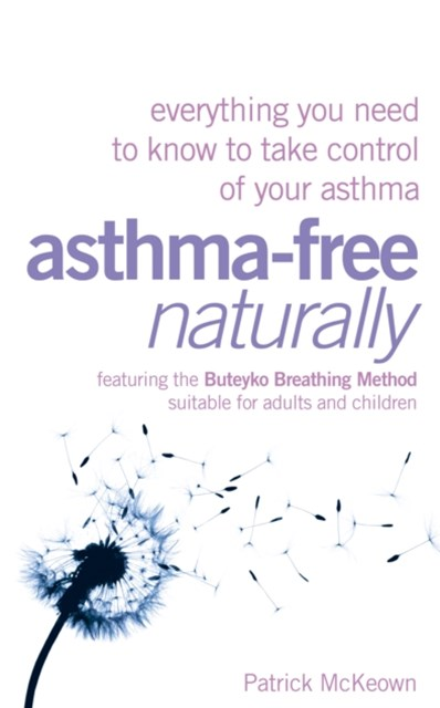 (ebook) Asthma-Free Naturally: Everything you need to know about taking control of your asthma