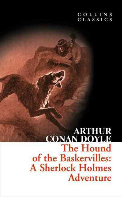Collins Classics: The Hound Of The Baskervilles: A Sherlock Holmes Adventure