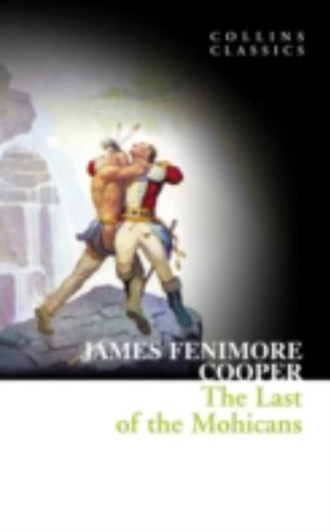 Collins Classics: The Last Of The Mohicans