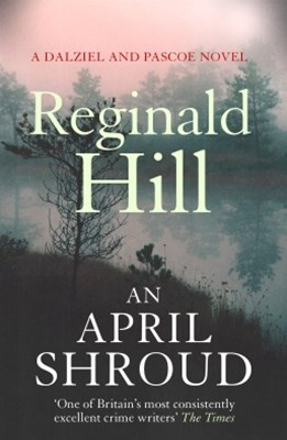 An April Shroud (Dalziel & Pascoe, Book 4)