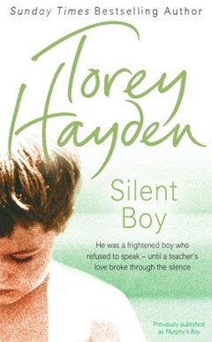 Silent Boy: He was a frightened boy who refused to speak GÇô until a teacher