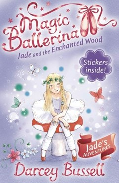 Jade and the Enchanted Wood (Magic Ballerina, Book 19)
