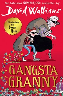 Gangsta Granny by David Walliams, Tony Ross (9780007371464) - PaperBack - Children's Fiction Older Readers (8-10)