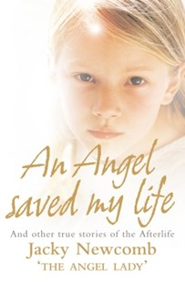 (ebook) An Angel Saved My Life: And Other True Stories of the Afterlife - Health & Wellbeing Mindfulness
