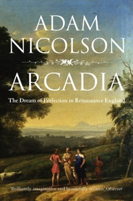 (ebook) Arcadia: England and the Dream of Perfection (Text Only)