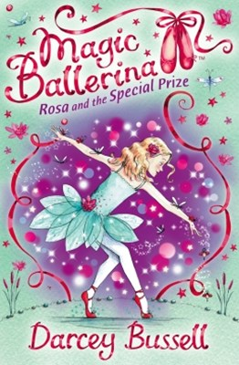 Rosa and the Special Prize (Magic Ballerina, Book 10)