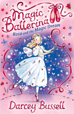 Rosa and the Magic Dream (Magic Ballerina, Book 11)