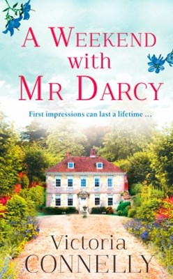 (ebook) A Weekend with Mr Darcy: The perfect summer read for Austen addicts! (Austen Addicts)
