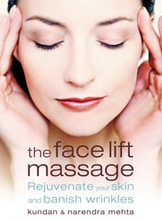 (ebook) The Face Lift Massage: Rejuvenate Your Skin and Reduce Fine Lines and Wrinkles - Art & Architecture Fashion & Make-Up