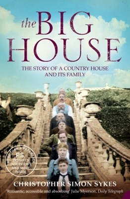 The Big House: The Story of a Country House and its Family