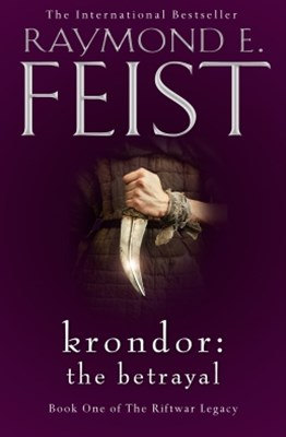 Krondor: The Betrayal (The Riftwar Legacy, Book 1)
