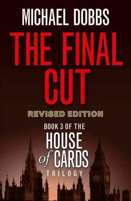 House of Cards Trilogy (3) - The Final Cut [tv Tie-in Edition]