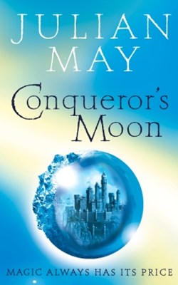Conqueror's Moon: Part One of the Boreal Moon Tale