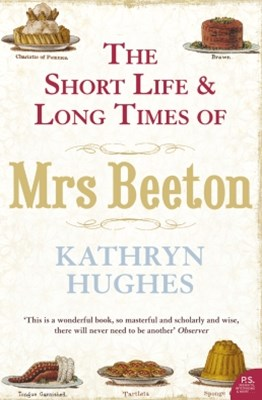 The Short Life and Long Times of Mrs Beeton (Text Only)