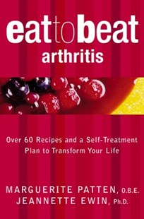 (ebook) Arthritis: Over 60 Recipes and a Self-Treatment Plan to Transform Your Life (Eat to Beat) - Cooking Health & Diet