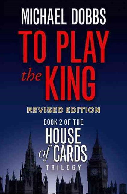 House of Cards Trilogy (2) - To Play The King [tv Tie-in Edition]