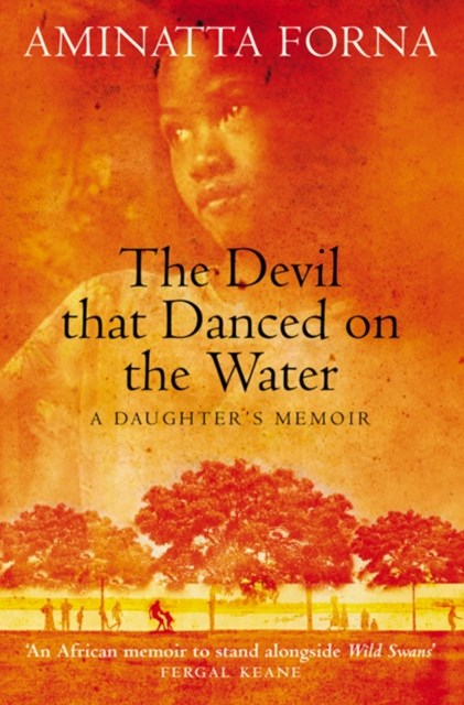 The Devil That Danced on the Water: A Daughter's Memoir