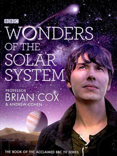 Wonders of the Solar System by Professor Brian Cox, Andrew Cohen (9780007386901) - HardCover - Science & Technology Astronomy