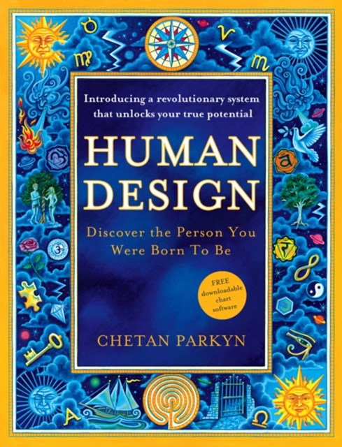 Human Design: How to discover the real you