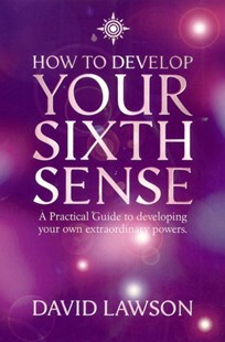 (ebook) How to Develop Your Sixth Sense: A practical guide to developing your own extraordinary powers - Health & Wellbeing Mindfulness