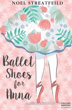 (ebook) Ballet Shoes for Anna (Essential Modern Classics)