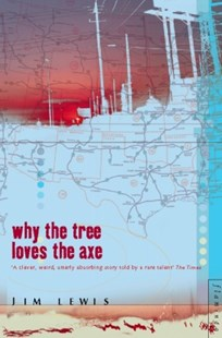 (ebook) Why the Tree Loves the Axe - Modern & Contemporary Fiction General Fiction
