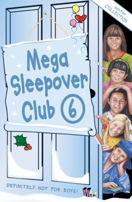 Mega Sleepover 6: Winter Collection (The Sleepover Club)