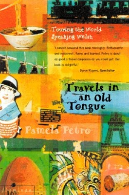 (ebook) Travels in an Old Tongue: Touring the World Speaking Welsh