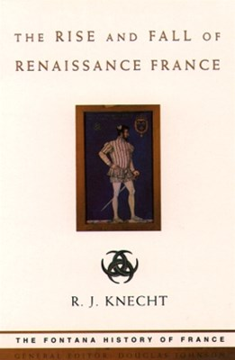 The Rise and Fall of Renaissance France (Text Only)