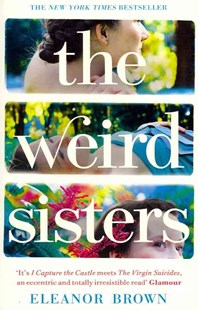 The Weird Sisters by Eleanor Brown (9780007393718) - PaperBack - Modern & Contemporary Fiction General Fiction